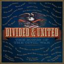 Divided & United: The Songs Of The Civil War thumbnail