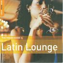 The Rough Guide To Latin Lounge thumbnail