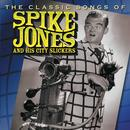 Classic Songs Of Spike Jones And His City Slickers thumbnail