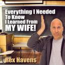 Everything I Needed To Know I Learned From My Wife! thumbnail