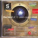 The Best Of 15 Years Supperclub thumbnail